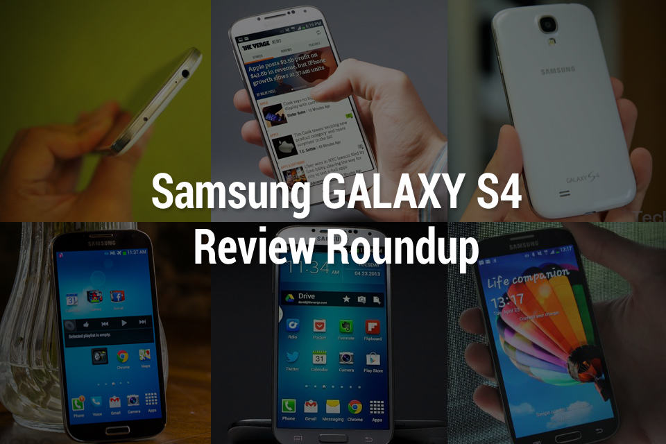 Samsung GALAXY S4 Review Roundup