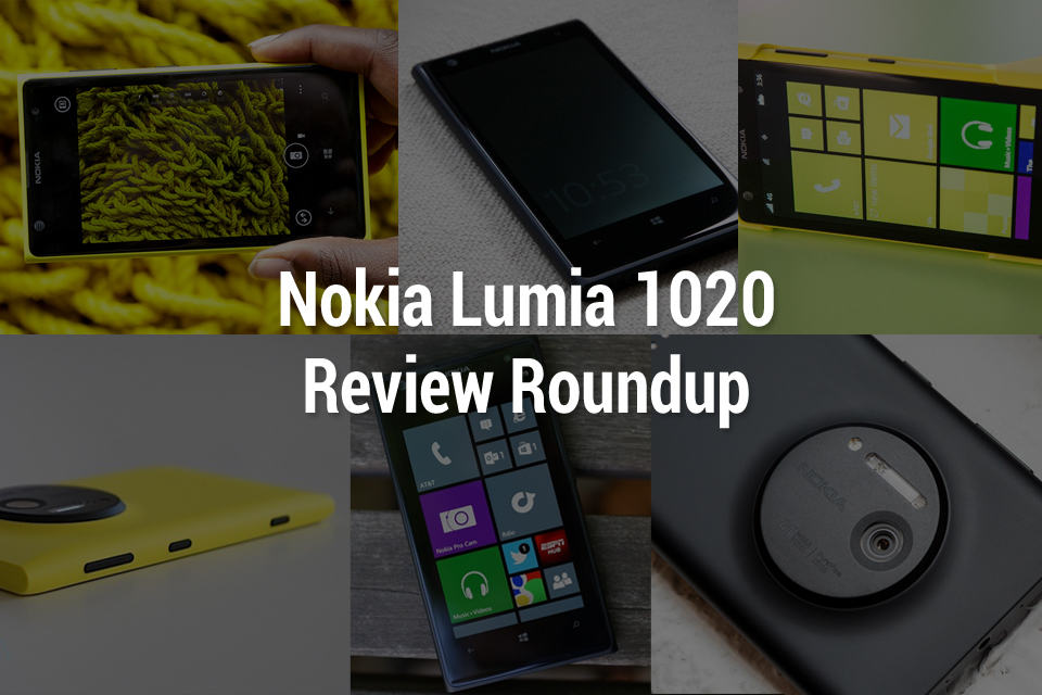 Nokia Lumia 1020 Review Roundup