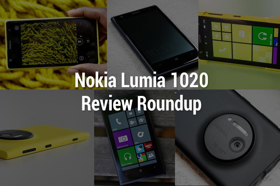 Nokia Lumia 1020 Review Roundup