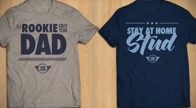 The PopLyfe Tees For Dads