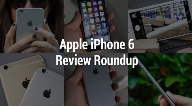Apple iPhone 6 Review Roundup