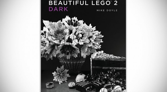 Beautiful LEGO 2: Dark by Mike Doyle [Hardcover]