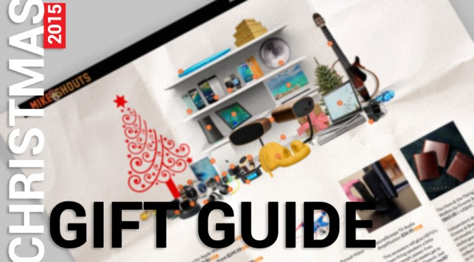 Have You Check Out Our Christmas Gift Guide For 2015?